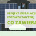 projekt instalacji fotowoltaicznej co zawiera